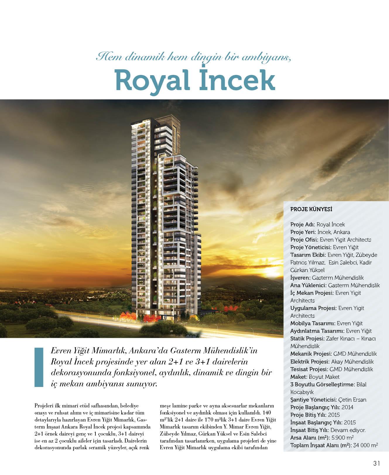 Evren Yiğit | Evren Yiğit Mimarlık'ın Royal İncek projesi Tasarım + İçmimarlık dergisinin Temmuz 2016 sayısında. | Sıradışı Digital